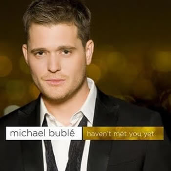 michael buble havent met you yet mp3 ringtone download Best Michael Buble Songs